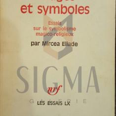 MIRCEA ELIADE - IMAGES ET SYMBOLES - ESSAIS SUR LE SYMBOLISME MAGICO-RELIGIEUX, 1972