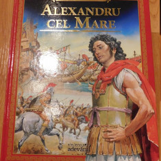 Alexandru cel Mare. Miturile si legendele lumii. Adevarul