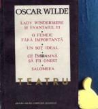 Teatru Lady Windermere si evantaiul ei O femeie fara importanta Oscar Wilde