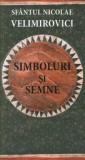 Simboluri si semne/Sfantul Nicolae Velimirovici