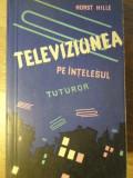 TELEVIZIUNEA PE INTELESUL TUTUROR-HORST HILLE