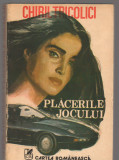 C9181 PLACERILE JOCULUI - CHIRIL TRICOLICI
