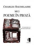 Mici poeme in proza | Charles Baudelaire, Casa de Editura Max Blecher
