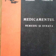 Medicamentul Remediu Si Otrava - Nicolae Dragomir Mihai Plauchitiu ,285505