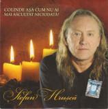CD Ștefan Hrușcă – Colinde Așa Cum Nu Ai Mai Auzit Niciodată !, original