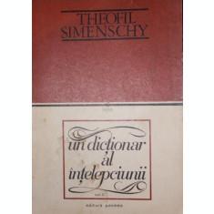 UN DICTIONAR AL INTELEPCIUNII, VOLUMUL II - THEOFIL SIMENSCHY