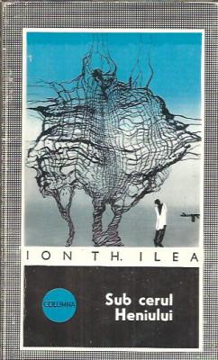 Ion Th. Ilea -Sub cerul Heniului (ed Militara col. Columna) foto