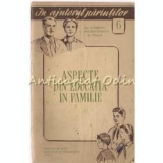 Aspecte Din Educatia In Familie - Al. Ionescu - Tiraj: 8000 Exemplare