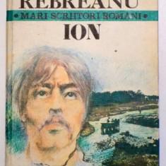 ION de LIVIU REBREANU ( SERIA MARI SCIITORI ROMANI ) , 1979