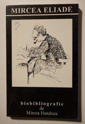 Mircea Handoca - Mircea Eliade - Biobibliografie (vol. 2: Receptarea critică) foto