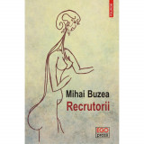 Recrutorii - Mihai Buzea, editia 2019