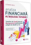 Analiza financiară pe înțelesul tuturor (Vol. II)