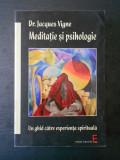 JACQUES VIGNE - MEDITATIE SI PSIHOLOGIE. UN GHID CATRE EXPERIENTA SPIRITUALA