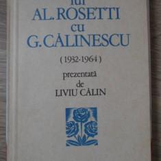 CORESPONDENTA LUI AL. ROSETTI CU G. CALINESCU (1932-1964) - PREZENTATA DE LIVIU