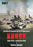 Batalia de tancuri de la Prokhorovka. Kursk, Vol. 1   Valery Zamulin