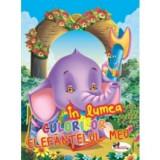 Carti de colorat In lumea culorilor - Elefantelul meu