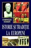 Istorie si traditii la europeni/Dominique Venner