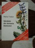 SANATATE DIN FARMACIA DOMNULUI-MARIA TREBEN