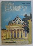 LIMBA SI LITERATURA ROMANA - MANUAL PENTRU CLASA A X - A de EMIL LEAHU si CONSTANTIN PARFENE , 1979
