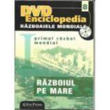 DVD Enciclopedia Razboaiele Mondiale, numarul 8. Primul razboi mondial. Razboiul pe mare
