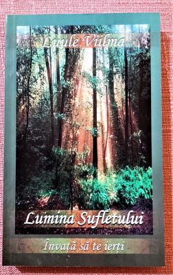 Lumina sufletului. Invata sa te ierti Editura Dharana, 2007 - Luule Viilma foto