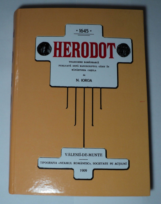 1645 Herodot, publicata de Nicolae Iorga, 560 pagini, ARE 6 pagini netiparite
