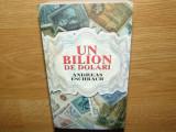 UN BILION DE DOLARI -ANDREAS ESCHBACH ED.RAO ANUL 2012