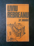 LIVIU REBREANU - JAR, AMANDOI