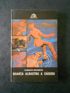 CORNELIU BUZINSCHI - NUANTA ALBASTRA A CADERII (Colectia SFINX)