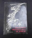 PROPRIETARUL DE PODURI - MIRCEA DINESCU (CU DEDICATIA AUTORULUI)