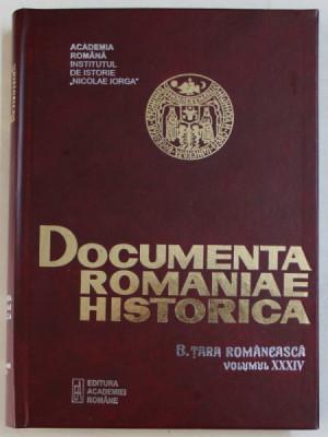 DOCUMENTA ROMANIAE HISTORICA - B. TARA ROMANEASCA , VOLUMUL XXXIV ( 1649 ) , volum intocmit de VIOLETA BARBU ..OANA RIZESCU , 2002 foto