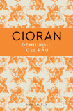 Demiurgul cel rau | Emil Cioran