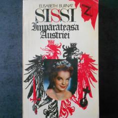 ELISABETH BURNAT - SISSI. IMPARATEASA AUSTRIEI
