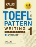 Kallis' TOEFL Ibt Pattern Writing 1: Basic Skills (College Test Prep 2016 + Study Guide Book + Practice Test + Skill Building - TOEFL Ibt 2016)