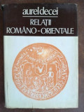 Relatii romano-orientale- Aurel Decei
