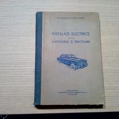 INSTALATII ELECTRICE pentru AUTOMOBILE SI TRACTOARE - Vochin Dumitru -1956, 424p