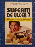 Cumpara ieftin Suferiti de ulcer - 150 de retete - Auguste Moll-Weis - Hrana Vie - Venus 1999, Alta editura