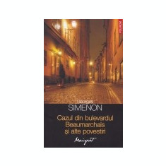 Maigret -Cazul din bulevardul Beaumarchais si alte povestiri