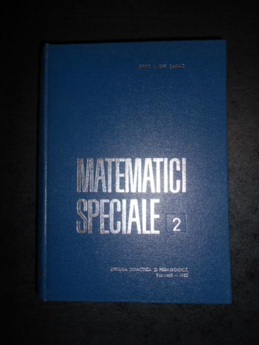 I. GH. SABAC - MATEMATICI SPECIALE volumul 2 (1965, editie cartonata)