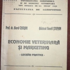 Economie veterinara si marketing lucrari practice- Aurel Chiran, Gavril Stefan