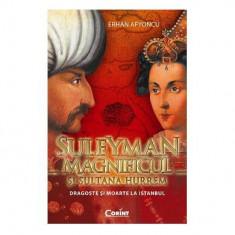 Suleyman Magnificul şi sultana Hurrem. Dragoste şi moarte la Istanbul