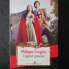 PHILIPPA GREGORY - COPILUL ZANELOR