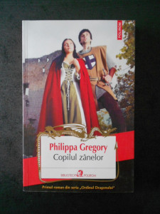 PHILIPPA GREGORY - COPILUL ZANELOR