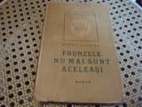 Mihail Villara - Frunzele nu mai sant aceleasi - 1946 - uzata, Alta editura