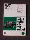 FIAT 125 SI 125 SPECIAL, CARTE DE REPARATII SI INTRETINERE MOTOR, IN LIMBA GERMANA