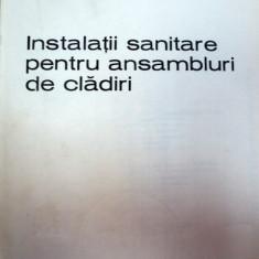 INSTALATII SANITARE PENTRU ANSAMBLURI DE CLADIRI,BUCURESTI 1970-LIVIU DUMITRESCU