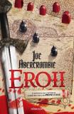 Eroii - Joe Abercrombie