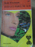 ZEITA CU PARUL DE AUR-KATE FREIMAN