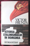 """ISTORIA STALINISMULUI IN ROMANIA"", Victor Frunza, 1990, Alta editura"