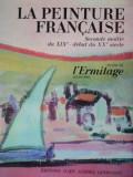 LA PEINTURE FRANCAISE, SECONDE MOITIE DU XIX DEBUT DU XX SIECLE, MUSEE DE L' ERMITAGE LENINGRAD